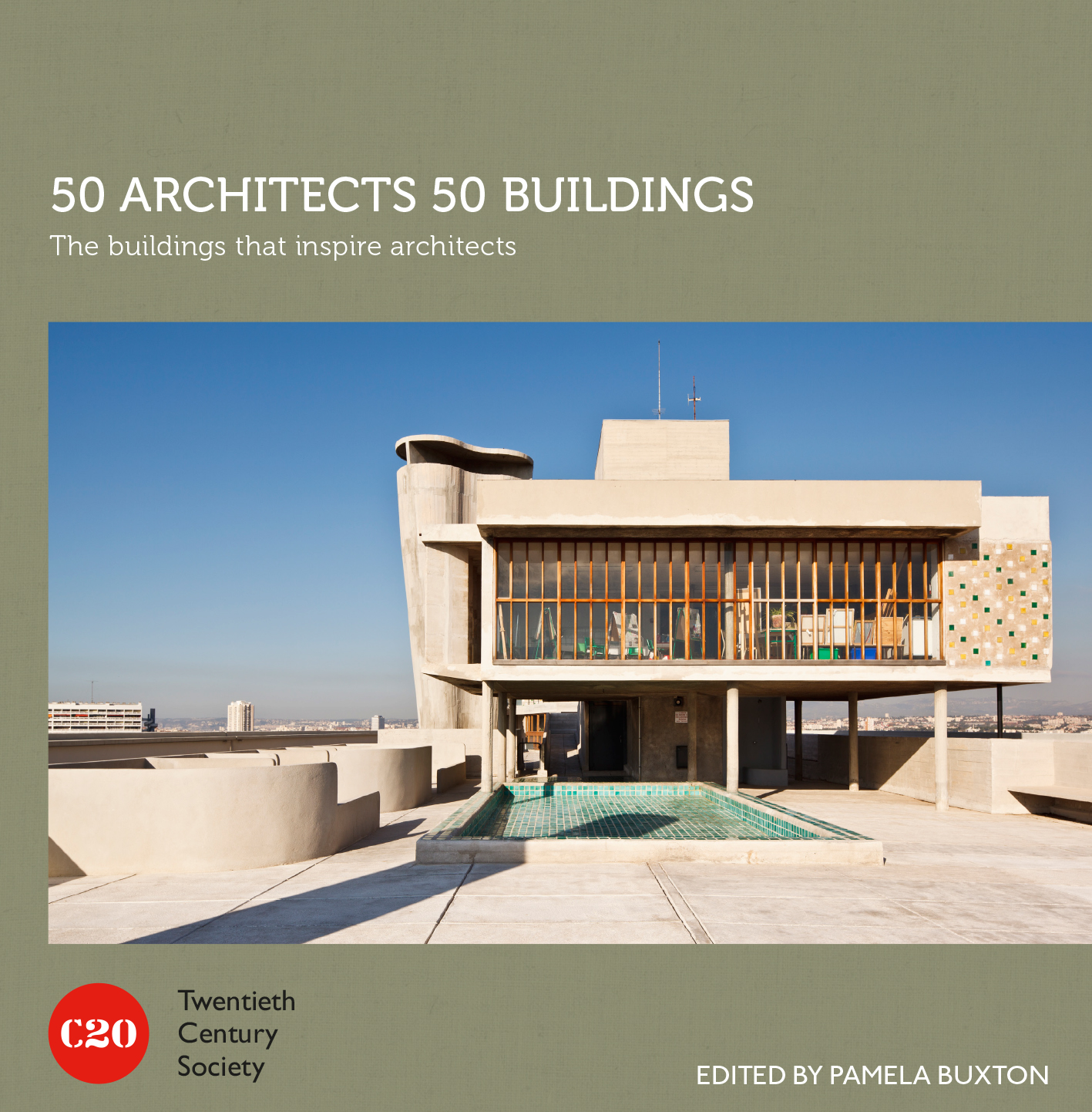 The buildings that inspire architects Edited by Pamela Buxton, photos by Edward Tyler and Gareth Gardner, published C20 & Batsford